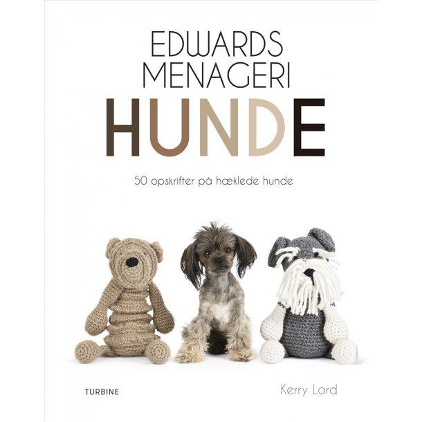Edwards menageri: Hunde - Opskriftsbog af Kerry Lord