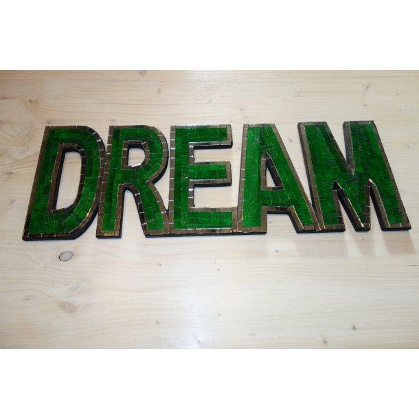 Mosaik Skilt - Dream Fv. Grøn