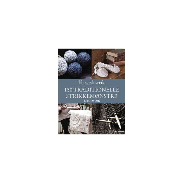 150 Traditionelle strikkemønstre - Opskriftsbog af Rita Taylor